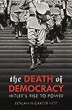 The Death of Democracy - Benjamin Carter Hett