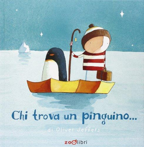 Chi trova un pinguino.... Ediz. illustrata (I libri illustrati) (Tapa dura)