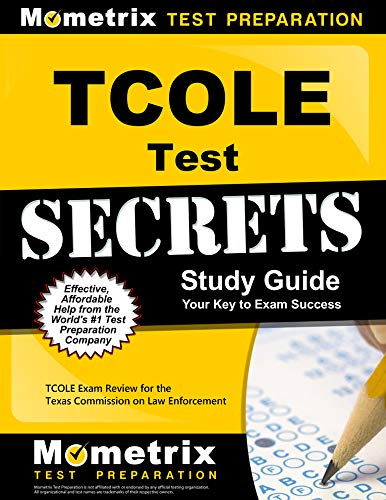 Compare Textbook Prices for TCOLE Test Secrets Study Guide: TCOLE Exam Review for the Texas Commission on Law Enforcement Mometrix Secrets Study Guides Study Guide Edition ISBN 9781630940508 by TCOLE Exam Secrets Test Prep Team