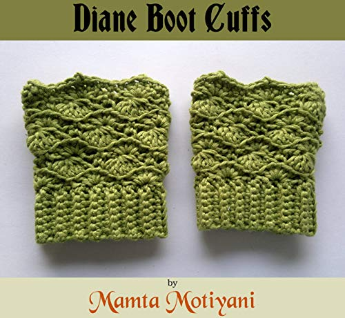 Diane Boot Cuffs | Easy Crochet Pattern: A Unique Design Leg Warmer For Romantic Women (English Edition)