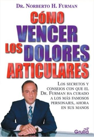 Como vencer los dolores articulares / How to overcome joint pain