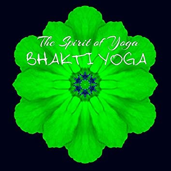 Bhakti Yoga - The Spirit of Yoga in This Relaxing Sounds for Devotion, Invocation, Loving Kindness Meditation Healing Music