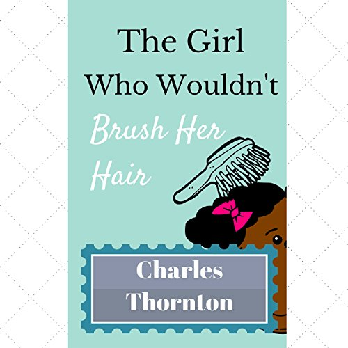 The Girl Who Wouldn't Brush Her Hair cover art
