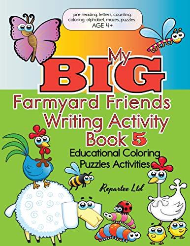 My Big Farmyard Friends Writing Activity Book 5 - Educational Coloring Puzzles Activities: Farmyard Friends Themed Educational Activities - ... Alphabet, Games, Coloring, Counting Fun!