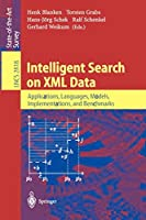 Intelligent Search on XML Data: Applications, Languages, Models, Implementations, and Benchmarks (Lecture Notes in Computer Science (2818))