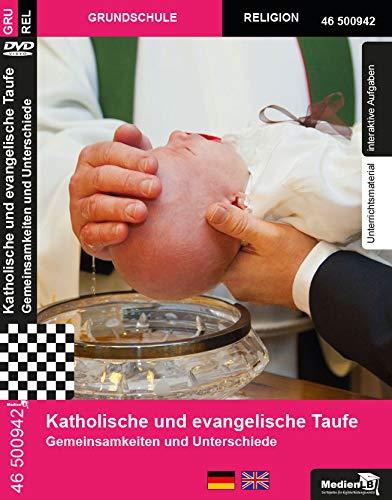 Katholische und evangelische Taufe - Gemeinsamkeiten und Unterschiede