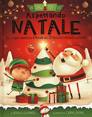 Aspettando Natale. Un libro pop-out. Ediz. a colori