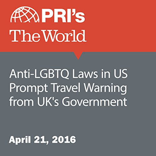 Anti-LGBTQ Laws in US Prompt Travel Warning from UK's Government audiobook cover art