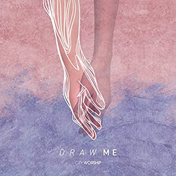 Draw Me (feat. CityWorship)