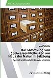 Die Sammlung von Süßwasser-Mollusken am Haus der Natur in Salzburg