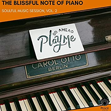 The Blissful Note Of Piano - Soulful Music Session, Vol. 2