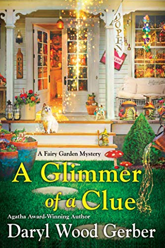 A Glimmer of a Clue (A Fairy Garden Mystery Book 2) by [Daryl Wood Gerber]