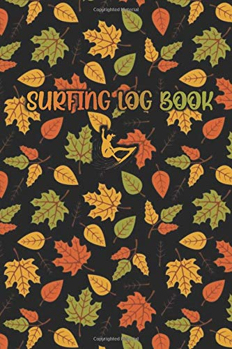 SURFING LOG BOOK: Autumn Leaf Pattern in Black Cover- Record Track Beach Sessions, Location, Weather, Waves, Tide, Board, Equipment, Notes and More