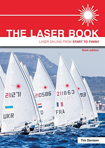 The Laser Book: Laser Sailing From Start To Finish (English Edition)