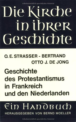 Geschichte des Protestantismus in Frankreich und den Niederlanden (Orbis Biblicus Et Orientalis)