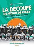 La découpe du monde de rugby: Tout savoir sur les 7 pays qui jouent au rugby (et ceux qui essayent encore de comprendre les règles