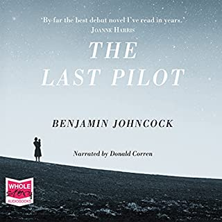 The Last Pilot                   By:                                                                                                                                 Benjamin Johncock                               Narrated by:                                                                                                                                 Donald Corren                      Length: 9 hrs and 6 mins     8 ratings     Overall 4.1