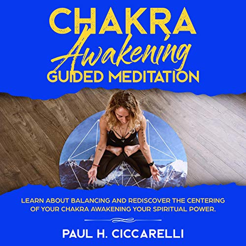 Chakra Awakening Guided Meditation audiobook cover art