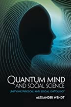 Quantum Mind and Social Science by Alexander Wendt (2015-04-23)
