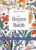 Les fleurs de bach - Comment différencier et associer les élixirs floraux