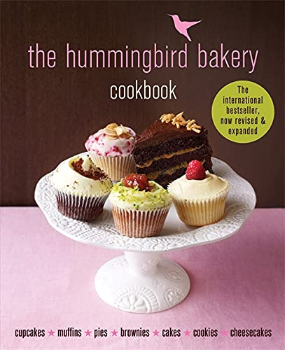 The Hummingbird Bakery Cookbook: The best-seller now revised and expanded with new recipes
