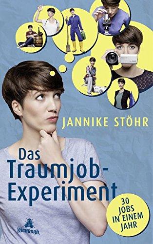 Das Traumjob-Experiment: 30 Jobs in einem Jahr