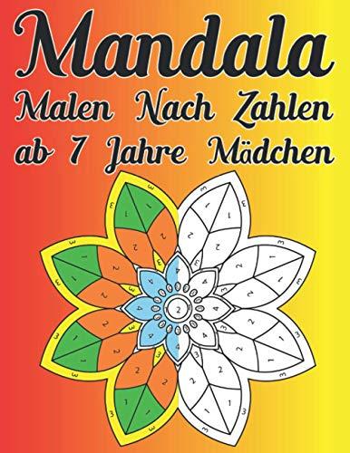 mandala malen nach zahlen ab 7 jahre mädchen: Malen nach Zahlen Mandala Malbuch für ab 7 Jahren Mädchen große Mandalas zu Farbe zur Entspannung