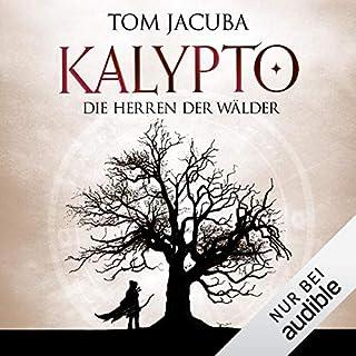 Die Herren der Wälder     Kalypto 1              Autor:                                                                                                                                 Tom Jacuba                               Sprecher:                                                                                                                                 Jürgen Kluckert                      Spieldauer: 21 Std. und 51 Min.     586 Bewertungen     Gesamt 4,0