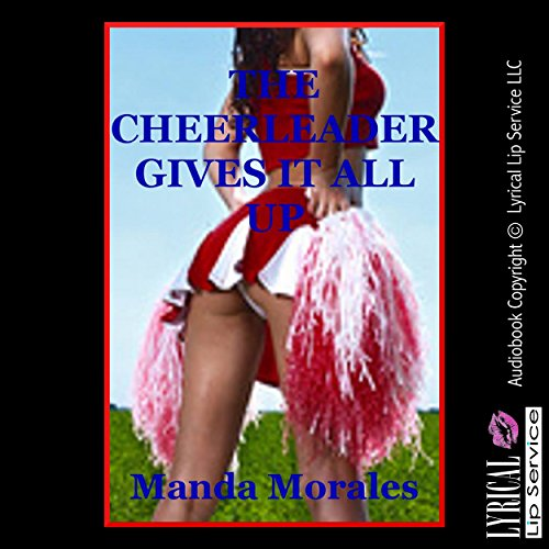 The Cheerleader Gives It All Up audiobook cover art