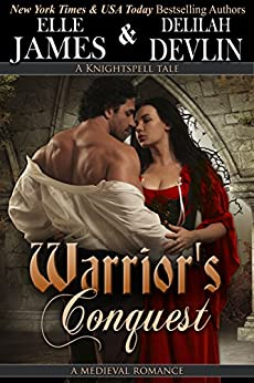 Warrior's Conquest: A Medieval Timetravel Romance (Knightspell Book 1) by [Elle James, Delilah Devlin]
