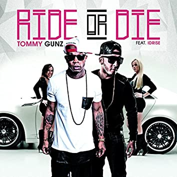 Ride or Die (feat. Idrise)
