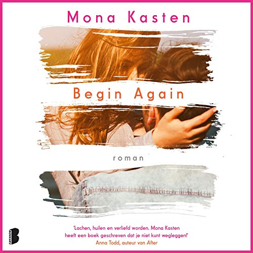 Begin again (Dutch edition) Audiobook By Mona Kasten cover art