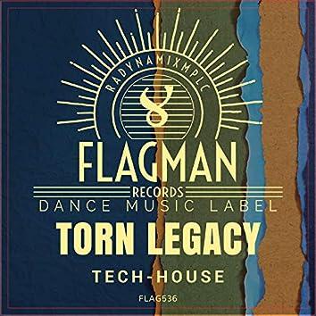 Torn Legacy Tech House