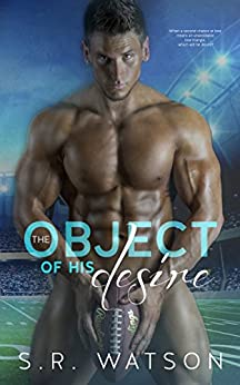 The Object of His Desire by [S.R. Watson]