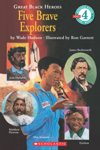 Great Black Heroes: Five Brave Explorers (Scholastic Reader, Level 4)