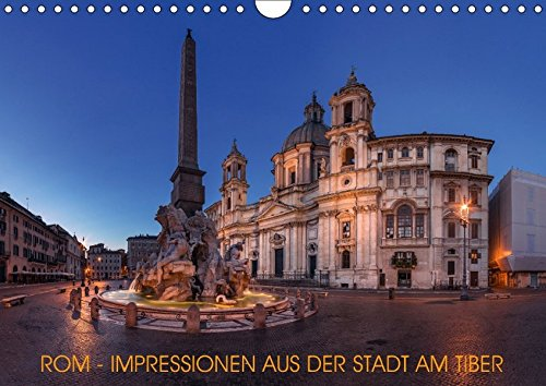 Rom - Impressionen aus der Stadt am Tiber (Wandkalender 2017 DIN A4 quer): Fotografische Impressionen aus der ewigen Stadt am Tiber (Monatskalender, 14 Seiten ) (CALVENDO Orte)