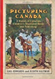Picturing Canada: A History of Canadian Children s Illustrated Books and Publishing (Studies in Book and Print Culture)