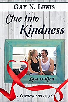 Clue Into Kindness by [Gay N. Lewis]