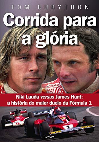Corrida para a glória: Ames Hunt versus Niki Lauda: A história do maior duelo da fórmula 1