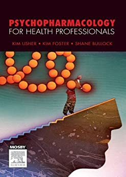 Psychopharmacology for Health Professionals - E-Book by [Kim Usher, Kim Foster, Shane Bullock]
