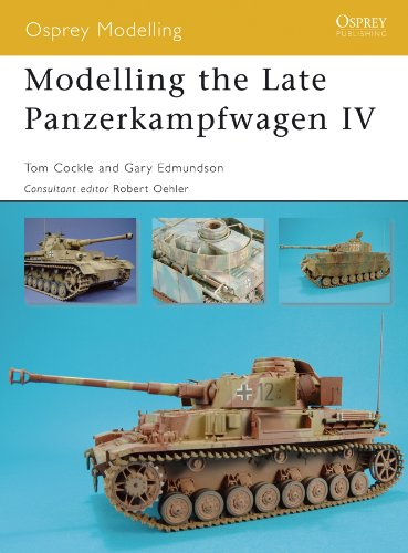 Modelling the Late Panzerkampfwagen IV (Osprey Modelling Book 38) (English Edition)