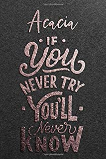 Acacia If You Never Try You Never Know: Motivational To Do Checklist Notebook / Journal Gifts for Daily Task Planner & Tim...