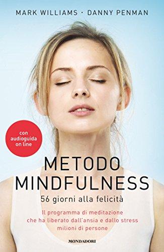 Metodo Mindfulness: 56 giorni alla felicità