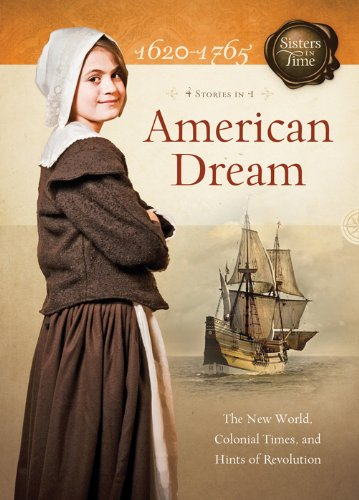 American Dream: The New World, Colonial Times, and Hints of Revolution (Sisters in Time) (English Edition)