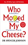 Real Estate Investing Books! -  Who Moved My Cheese?: An A-Mazing Way to Deal with Change in Your Work and in Your Life