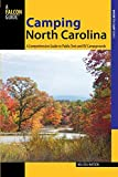 Camping North Carolina: A Comprehensive Guide To Public Tent And Rv Campgrounds (State Camping Series)