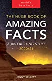 The Huge Book of Amazing Facts and Interesting Stuff 2020: Mind-Blowing Trivia Facts on Science, Music,...