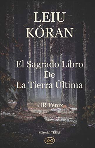 LEIU KÓRAN: El Sagrado Libro de la Tierra Última
