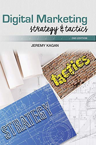 Compare Textbook Prices for Digital Marketing: Strategy and Tactics - 2 ed  ISBN 9781732987098 by Kagan, Jeremy