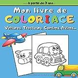 Mon Livre de Coloriage Voitures, Tracteurs, Camions, Avions...: | 23 Coloriages amusant de Véhicules pour Garçons et Filles | 48 Pages, 21,6 x 21,6 cm